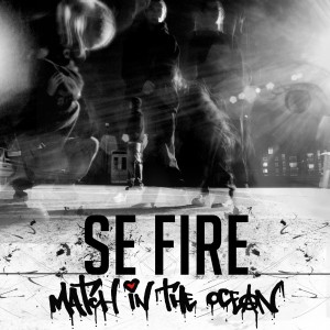 Se Fire – Match In The Ocean – DURKLP002
