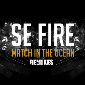 Se Fire / Kahn / Superisk / Fused Forces – Match In The Ocean Remixes – DURK002