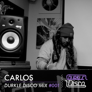 Durkle Disco Mix #001 – Carlos