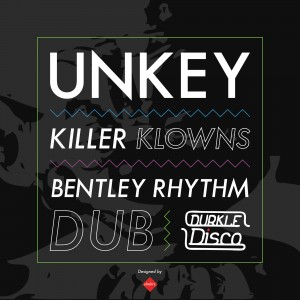 Unkey Latest Release KILLER KLOWNS/BENTLEY RHYTHM DUB