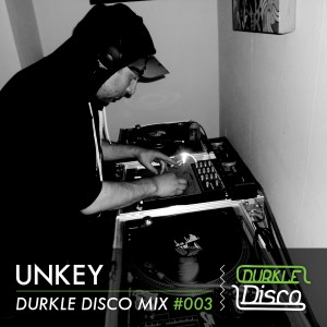 Durkle Disco Mix #003 – Unkey