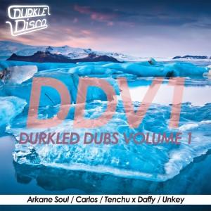 Arkane Soul / Carlos / Tenchu x Daffy / Unkey – Durkled Dubs Volume 1 [FREE DOWNLOAD]