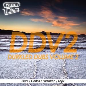 Blunt / Carlos / Forsaken / Lojik – Durkled Dubs Volume 2 [FREE DOWNLOAD]